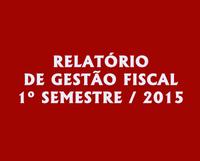 O Presidente da Câmara, Wilton Leite Diniz, publica edital, referente ao RELATÓRIO DE GESTÃO FISCAL - RGF 1º SEMESTRE / EXERCÍCIO 2015