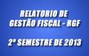 Relatório de Gestão Fiscal 2º Semestre / 2013