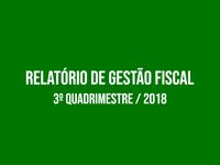 Relatório de Gestão Fiscal 3º Quadrimestre / 2018