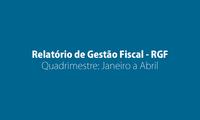 Relatório de Gestão Fiscal - RGF - Quadrimestre: Janeiro a Abril de 2019
